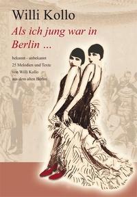 Willi Kollo, Als ich jung war in Berlin