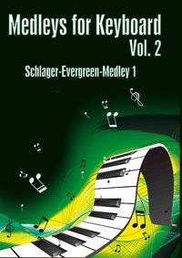 Medleys for Keyboard Vol. 2 Schlager-Evergreen-Medley 1