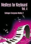 Medleys for Keyboard Vol. 4 Schlager-Evergreen-Medley 2