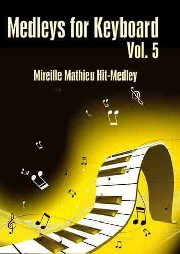Medleys for Keyboard Vol 5 Mireille Mathieu Hit-Medley