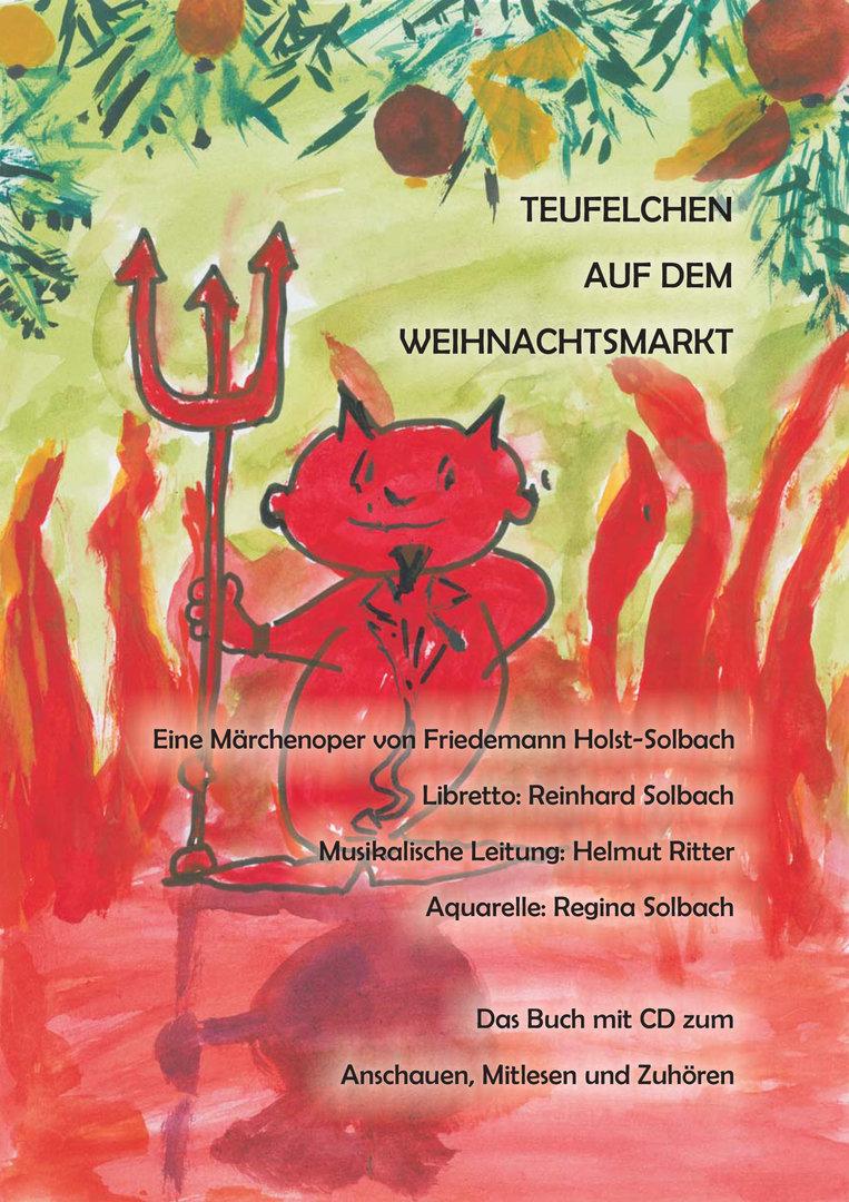 Teufelchen auf dem Weihnachtsmarkt (Oper in 2 Akten) Textbuch mit CD